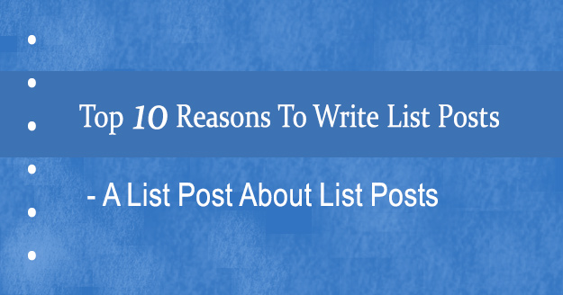 Top 10 Reasons to Use List Posts