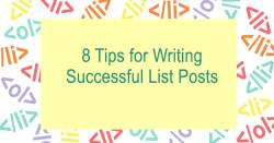 8 Key Tips For Writing Successful List Posts – List Post About List Posts 3