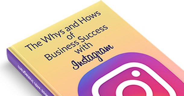 Free E-book The Whys & Hows of Instagram Business Success